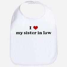 I Love my sister in law Bib