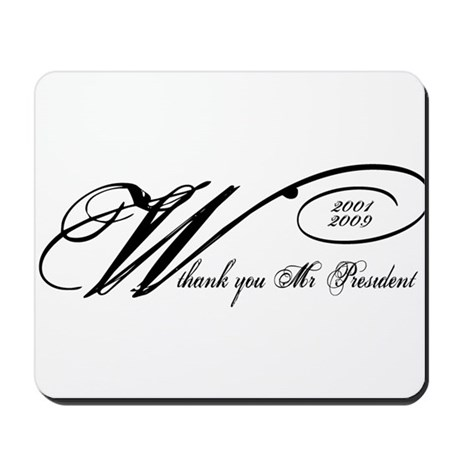 Thank You Mr. President: Geor Mousepad