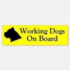 Working Dogs On Board Bumper Bumper Bumper Sticker