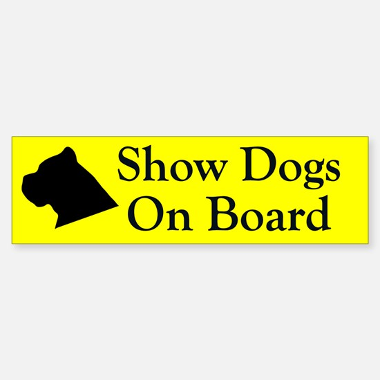 Show Dogs On Board Bumper Bumper Bumper Sticker