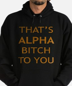 Alpha Bitch With Attitude Hoodie