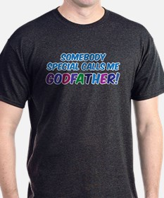SOMEBODY SPECIAL CALLS ME GODFATHER T-Shirt