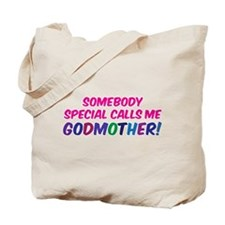 SOMEBODY SPECIAL CALLS ME GODMOTHER Tote Bag