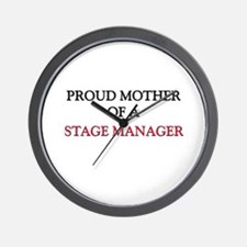 Proud Mother Of A STAGE MANAGER Wall Clock