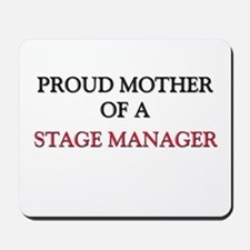Proud Mother Of A STAGE MANAGER Mousepad