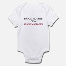 Proud Mother Of A STAGE MANAGER Infant Bodysuit