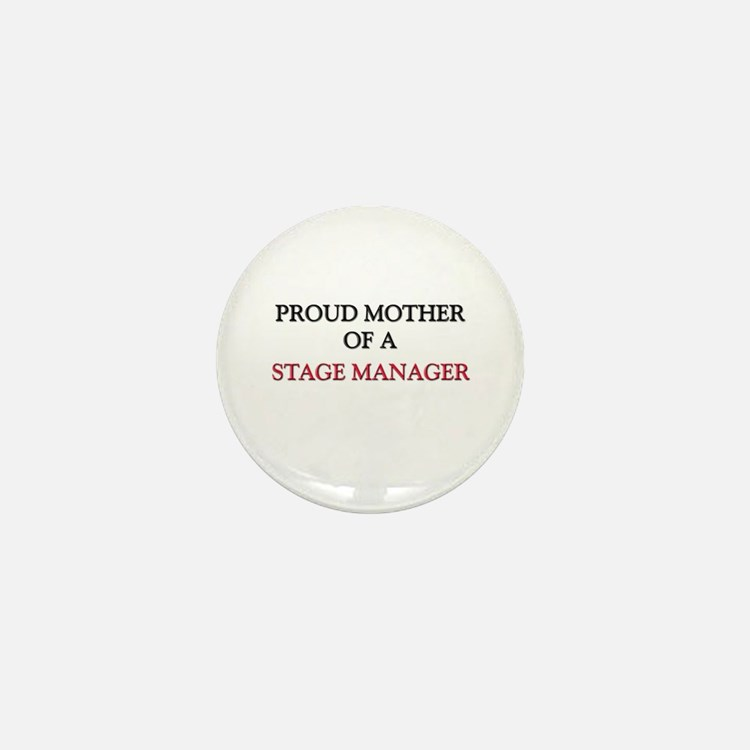 Proud Mother Of A STAGE MANAGER Mini Button