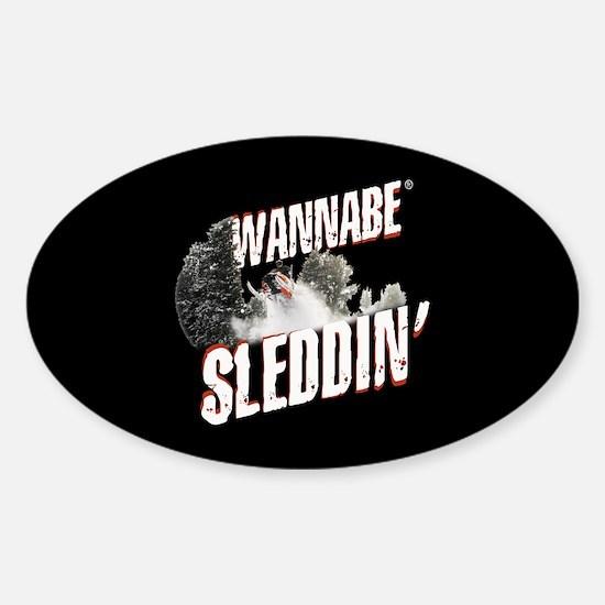 Wannabe Sleddin' Oval Decal