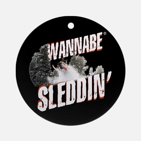 Wannabe Sleddin' Ornament (Round)
