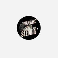 Wannabe Sleddin' Mini Button