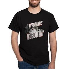 Wannabe Sleddin' T-Shirt