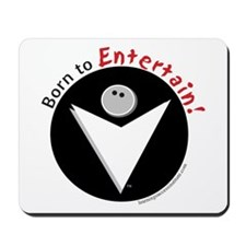 Born to Entertain Mousepad