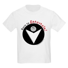Born to Entertain T-Shirt