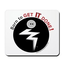 Born to Get It Done Mousepad