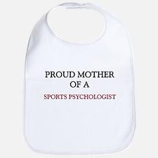 Proud Mother Of A SPORTS PSYCHOLOGIST Bib