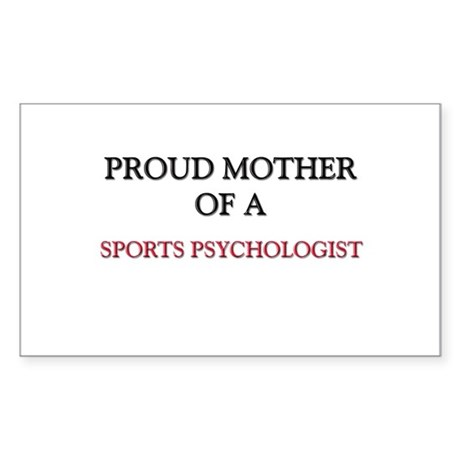 Proud Mother Of A SPORTS PSYCHOLOGIST Sticker (Rec