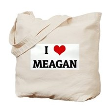 I Love MEAGAN Tote Bag
