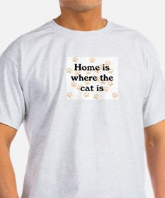 Home Is Where Cat Is T-Shirt