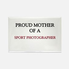 Proud Mother Of A SPORT PHOTOGRAPHER Rectangle Mag