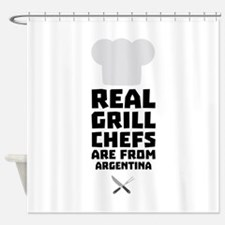 Real Grill Chefs are from Argentina Shower Curtain