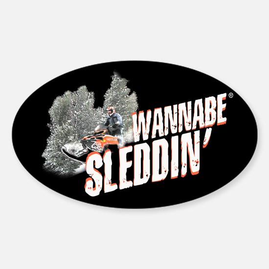 Wannabe Sleddin' II Oval Decal