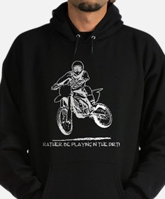 """Rather be playing in the dir Hoody"