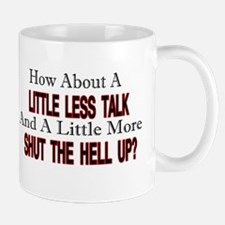little less talk Mug