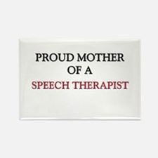 Proud Mother Of A SPEECH THERAPIST Rectangle Magne