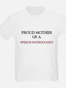 Proud Mother Of A SPEECH PATHOLOGIST T-Shirt