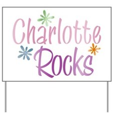 Charlotte Rocks Girls Name Yard Sign