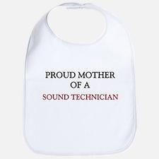 Proud Mother Of A SOUND TECHNICIAN Bib