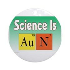 Science is Gold=N II Ornament (Round)