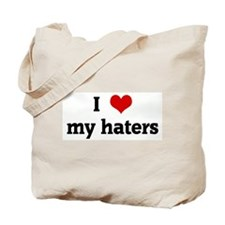 I Love my haters Tote Bag