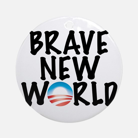 Brave New World Ornament (Round)