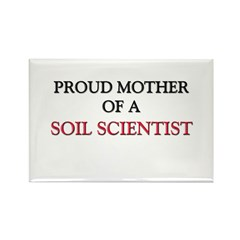 Proud Mother Of A SOIL SCIENTIST Rectangle Magnet