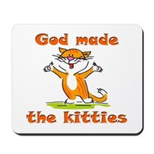 God Made Kitties Mousepad
