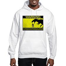 Warning: Acrocanthosaurus Hoodie