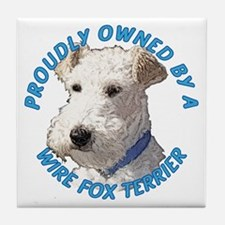 Proudly Owned Wire Fox Terrier Tile Coaster