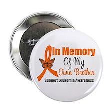 "Leukemia Memory Twin Brother 2.25"" Button"