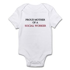 Proud Mother Of A SOCIAL WORKER Infant Bodysuit