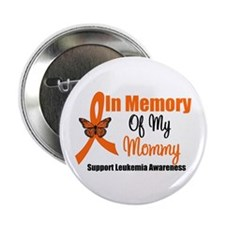 """Leukemia In Memory Mommy 2.25"""" Button"""