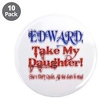 "Edward Cullen, Please Take My 3.5"" Button (10 pack"