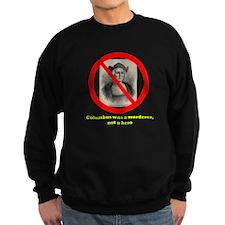 Columbus Not a Hero Sweatshirt