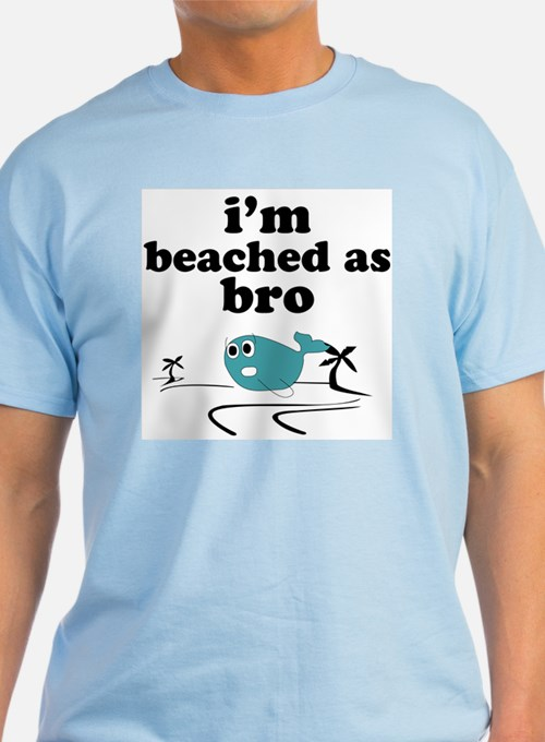 I'm beached as bro T-Shirt