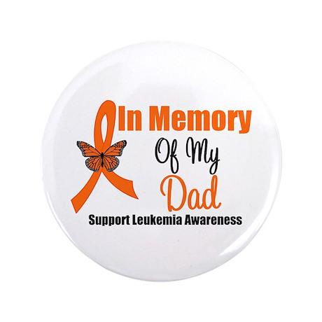 "Leukemia In Memory Dad 3.5"" Button"