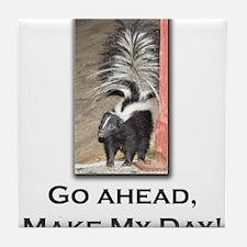 Make My Day Skunk Tile Coaster