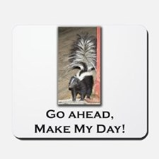 Make My Day Skunk Mousepad