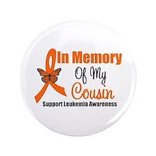 "Leukemia In Memory Cousin 3.5"" Button"