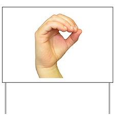 ASL Letter O Yard Sign