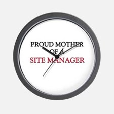 Proud Mother Of A SITE MANAGER Wall Clock